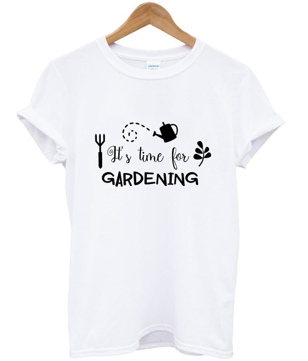 it's time for gardening t-shirt