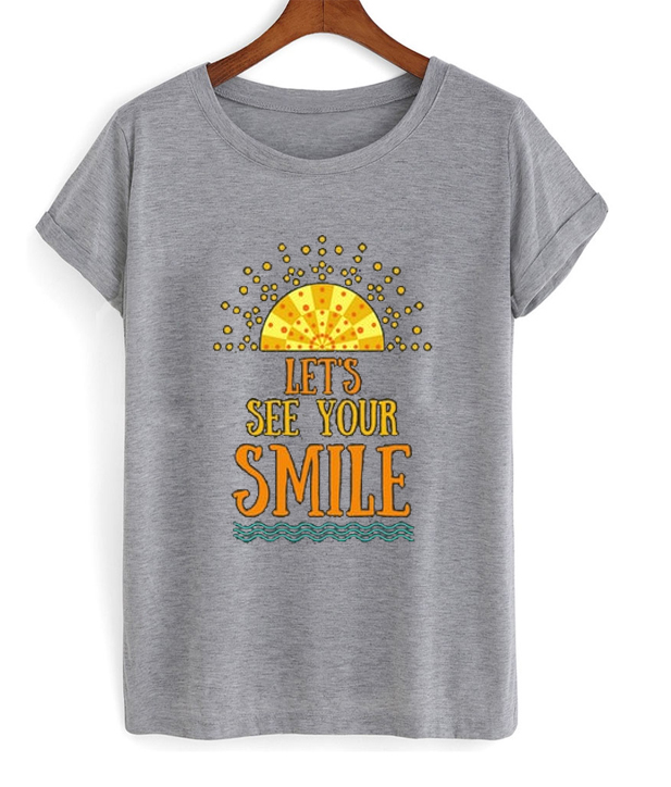 lets see your smile t-shirt